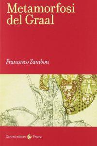 🇮🇹🇫🇷🇪🇸🇬🇧 Francesco Zambon – Metamorfosi del Graal